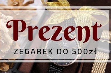 Jaki zegarek do 500 złotych?